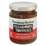 Pennsylvania Dutchman Mushroom Toppers Hot & Spicy