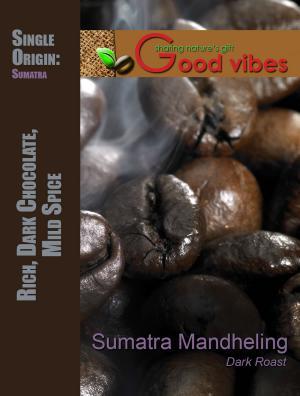 Good Vibes Organic Sumatra Mandheling Whole Bean Coffee